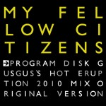 My Follow Citizens Program Disk incl. GusGus's Hot Eruption 2010 Mix