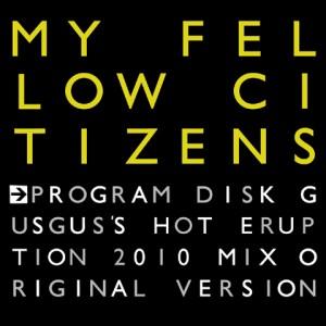My Follow Citizens - Big Gun EP - Program Disk incl. GusGus's Hot Eruption 2010 Mix