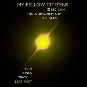 My Fellow Citizens - Big Gun EP - inkl. The Glass