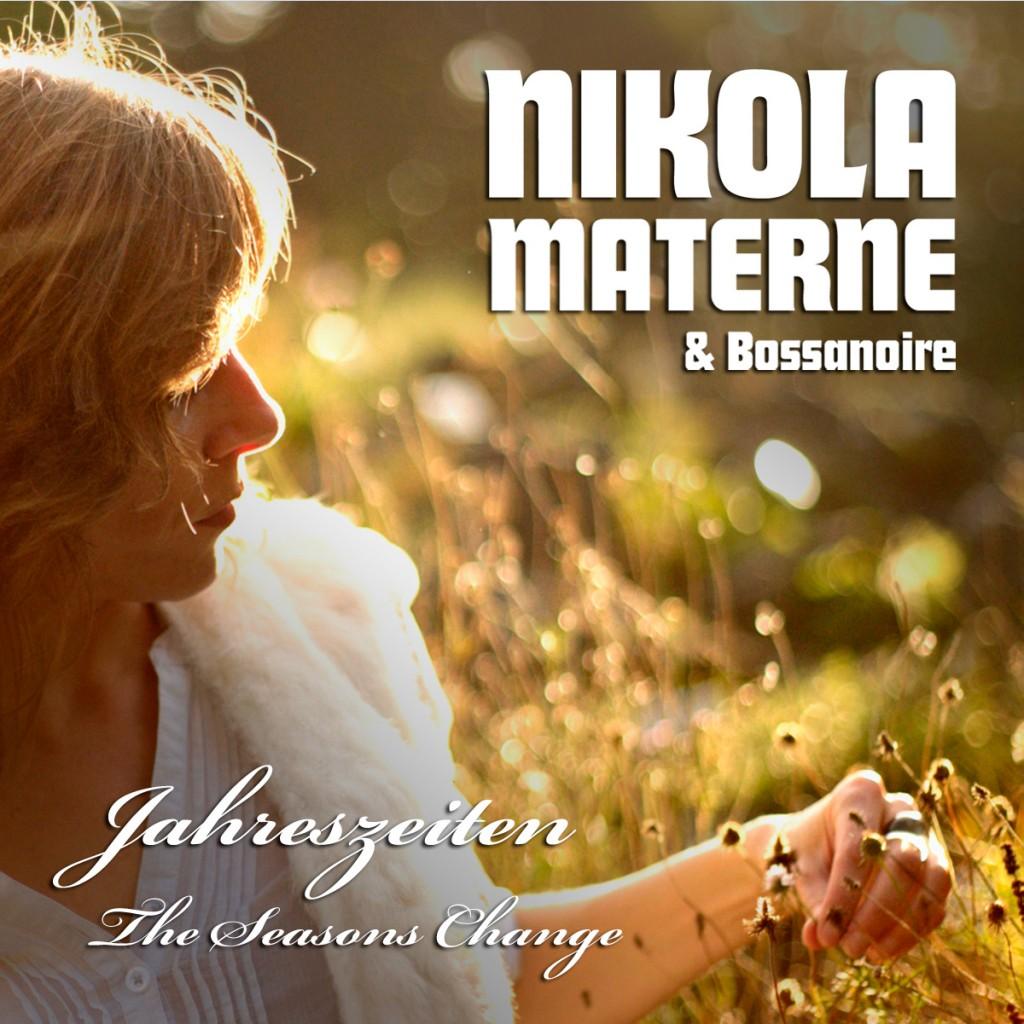 Nikola Materne & Bossanoire - Jahreszeiten The Seasons Change